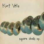 kurt vile square shells
